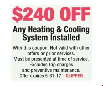 $240 Off Any Heating & Cooling System Installed