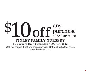 $10 off any purchase of $50 or more. With this coupon. Limit one coupon per visit. Not valid with other offers. Offer expires 3-17-17.