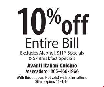 10% off Entire Bill. Excludes Alcohol, $11.99 Specials & $7 Breakfast Specials. With this coupon. Not valid with other offers. Offer expires 11-4-16.