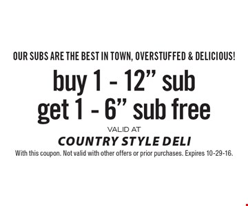 Our subs are the best in town, overstuffed & delicious! Free 6