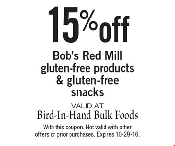15% off Bob's Red Mill gluten-free products & gluten-free snacks. With this coupon. Not valid with other offers or prior purchases. Expires 10-29-16.