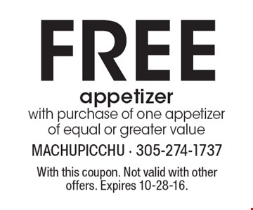 Free appetizer with purchase of one appetizer of equal or greater value. With this coupon. Not valid with other offers. Expires 10-28-16.