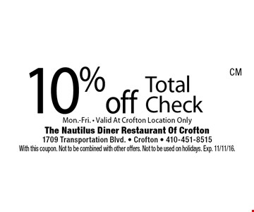 10% off Total Check Mon.-Fri. - Valid At Crofton Location Only. With this coupon. Not to be combined with other offers. Not to be used on holidays. Exp. 11/11/16.