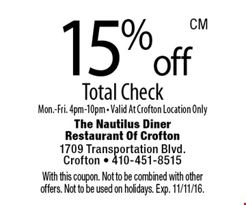 15% off Total Check Mon.-Fri. 4pm-10pm - Valid At Crofton Location Only. With this coupon. Not to be combined with other offers. Not to be used on holidays. Exp. 11/11/16.