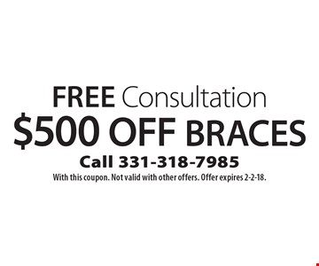 Free Consultation $500 Off Braces. With this coupon. Not valid with other offers. Offer expires 2-2-18.