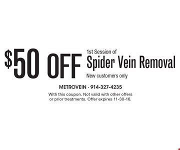 $50 Off 1st Session of Spider Vein Removal. New customers only. With this coupon. Not valid with other offers or prior treatments. Offer expires 11-30-16.