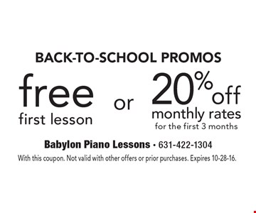 Back-To-school promos. 20% off monthly rates for the first 3 months or free first lesson. With this coupon. Not valid with other offers or prior purchases. Expires 10-28-16.
