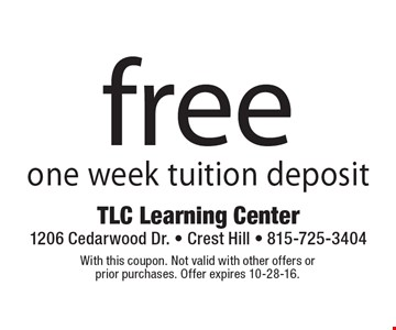 Free one week tuition deposit. With this coupon. Not valid with other offers or prior purchases. Offer expires 10-28-16.