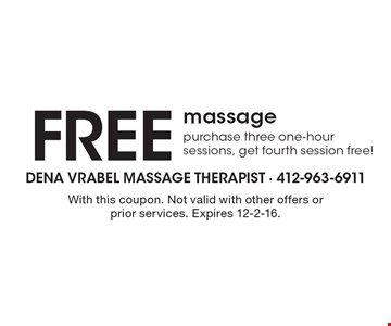 Free massage. Purchase three one-hour sessions, get fourth session free!. With this coupon. Not valid with other offers or prior services. Expires 12-2-16.