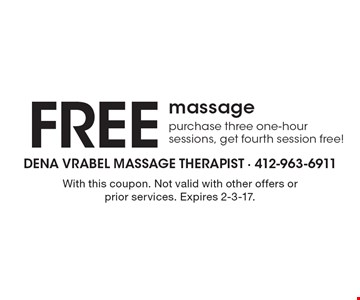 Free massage. Purchase three one-hour sessions, get fourth session free! With this coupon. Not valid with other offers or prior services. Expires 2-3-17.