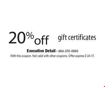 20% off gift certificates. With this coupon. Not valid with other coupons. Offer expires 2-24-17.