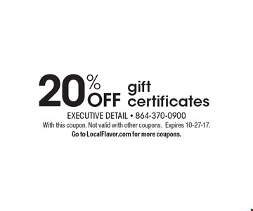 20% OFF gift certificates. With this coupon. Not valid with other coupons.Expires 10-27-17. Go to LocalFlavor.com for more coupons.