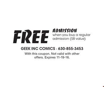 FREE Admission when you buy a regular admission ($8 value). With this coupon. Not valid with other offers. Expires 11-19-16.