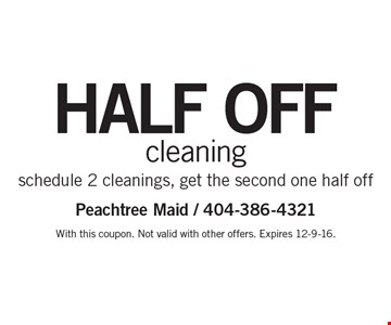 HALF OFF cleaning. Schedule 2 cleanings, get the second one half off. With this coupon. Not valid with other offers. Expires 12-9-16.