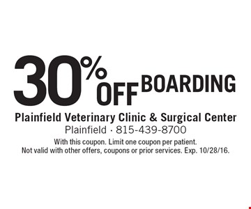 30% off boarding. With this coupon. Limit one coupon per patient. Not valid with other offers, coupons or prior services. Exp. 10/28/16.