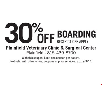 30% Off Boarding Restrictions Apply. With this coupon. Limit one coupon per patient. Not valid with other offers, coupons or prior services. Exp. 2/3/17.