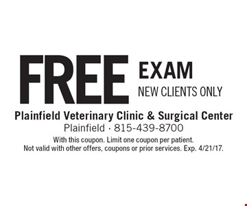 Free Exam. New Clients Only. With this coupon. Limit one coupon per patient. Not valid with other offers, coupons or prior services. Exp. 4/21/17.