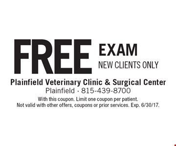 Free Exam. New Clients Only. With this coupon. Limit one coupon per patient. Not valid with other offers, coupons or prior services. Exp. 6/30/17.
