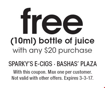 free (10ml) bottle of juice with any $20 purchase. With this coupon. Max one per customer. Not valid with other offers. Expires 3-3-17.