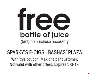 free bottle of juice (5ml) no purchase necessary. With this coupon. Max one per customer. Not valid with other offers. Expires 3-3-17.