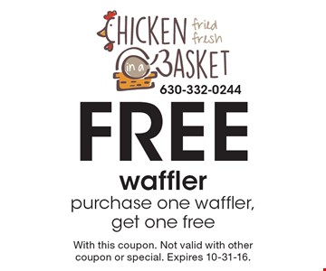 Free waffler. Purchase one waffler, get one free. With this coupon. Not valid with other coupon or special. Expires 10-31-16.