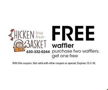 Free waffler purchase two wafflers, get one free. With this coupon. Not valid with other coupon or special. Expires 12-2-16.