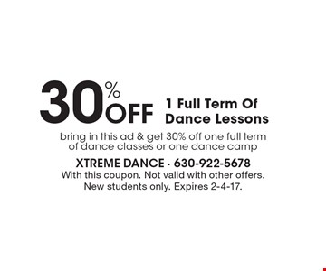 30% off 1 full term of dance lessons. Bring in this ad & get 30% off one full term of dance classes or one dance camp. With this coupon. Not valid with other offers. New students only. Expires 2-4-17.