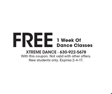 Free 1 week of dance classes. With this coupon. Not valid with other offers. New students only. Expires 2-4-17.