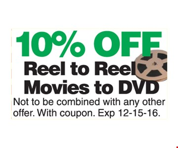 10% Off Reel To Reel Movie To DVD.