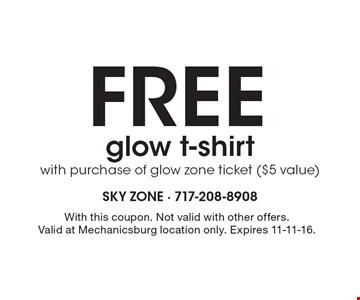 FREE glow t-shirt with purchase of glow zone ticket ($5 value). With this coupon. Not valid with other offers. Valid at Mechanicsburg location only. Expires 11-11-16.