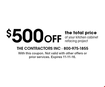 $500 Off the total price of your kitchen cabinet refacing project. With this coupon. Not valid with other offers or prior services. Expires 11-11-16.