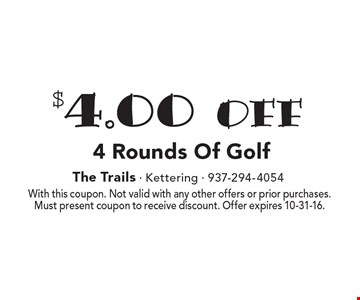 $4.00 off 4 Rounds Of Golf. With this coupon. Not valid with any other offers or prior purchases. Must present coupon to receive discount. Offer expires 10-31-16.