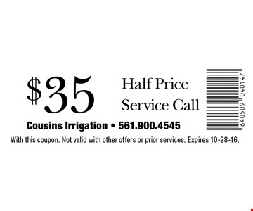 $35 Half Price Service Call. With this coupon. Not valid with other offers or prior services. Expires 10-28-16.