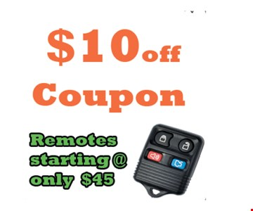 $10 off coupon. Remote starting at only $45