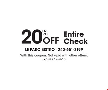 20% OFF Entire Check. With this coupon. Not valid with other offers. Expires 12-9-16.