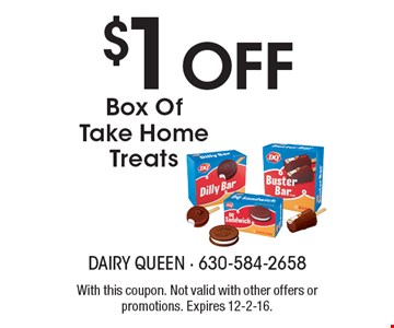 $1 Off Box Of Take Home Treats. With this coupon. Not valid with other offers or promotions. Expires 12-2-16.