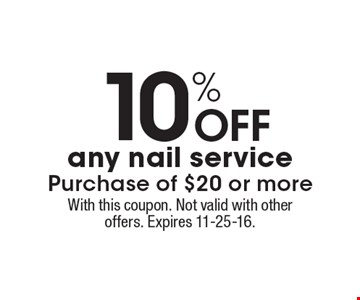 10% Off any nail service purchase of $20 or more. With this coupon. Not valid with other offers. Expires 11-25-16.