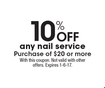 10% Off any nail service Purchase of $20 or more. With this coupon. Not valid with other offers. Expires 1-6-17.