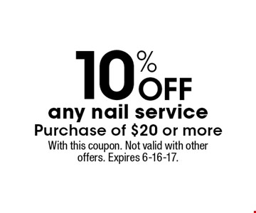 10% Off any nail service purchase of $20 or more. With this coupon. Not valid with other offers. Expires 6-16-17.