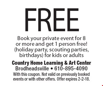 Book your private event for 8 or more and get 1 person free! (holiday party, scouting parties, birthdays) for kids or adults. With this coupon. Not valid on previously booked events or with other offers. Offer expires 2-2-18.