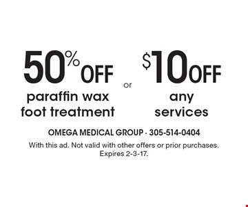 50% off paraffin wax foot treatment or $10 off any services. With this ad. Not valid with other offers or prior purchases. Expires 2-3-17.