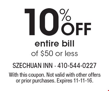 10% OFF entire bill of $50 or less. With this coupon. Not valid with other offers or prior purchases. Expires 11-11-16.