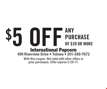 $5 off any purchase of $20 or more. With this coupon. Not valid with other offers or prior purchases. Offer expires 2-28-17.