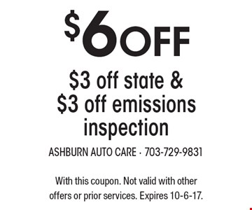 $6 Off $3 off state & $3 off emissions inspection. With this coupon. Not valid with other offers or prior services. Expires 10-6-17.