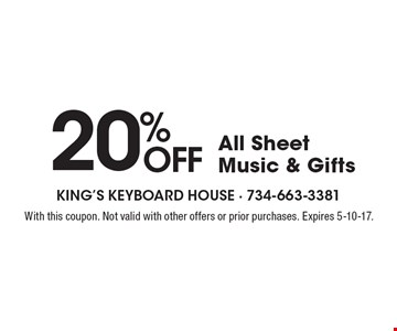 20% Off All Sheet Music & Gifts. With this coupon. Not valid with other offers or prior purchases. Expires 5-10-17.