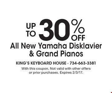 Up to 30% off All New Yamaha Disklavier & Grand Pianos. With this coupon. Not valid with other offers or prior purchases. Expires 2/3/17.