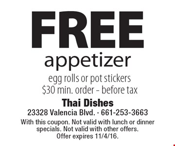 FREE appetizer egg rolls or pot stickers $30 min. order - before tax. With this coupon. Not valid with lunch or dinner specials. Not valid with other offers.Offer expires 11/4/16.
