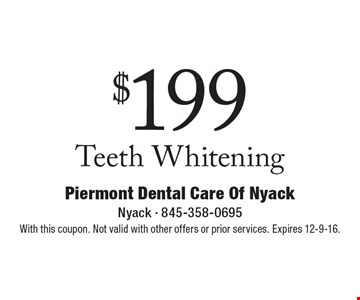 $199 Teeth Whitening. With this coupon. Not valid with other offers or prior services. Expires 12-9-16.