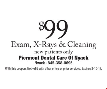 $99 Exam, X-Rays & Cleaning new patients only. With this coupon. Not valid with other offers or prior services. Expires 2-10-17.