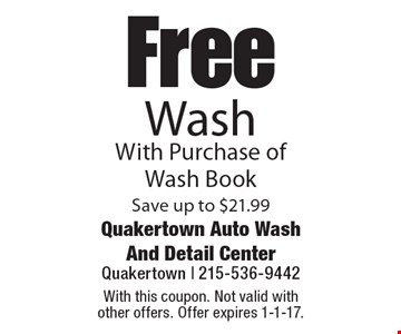 Free Wash With Purchase of Wash Book. Save up to $21.99. With this coupon. Not valid with other offers. Offer expires 1-1-17.